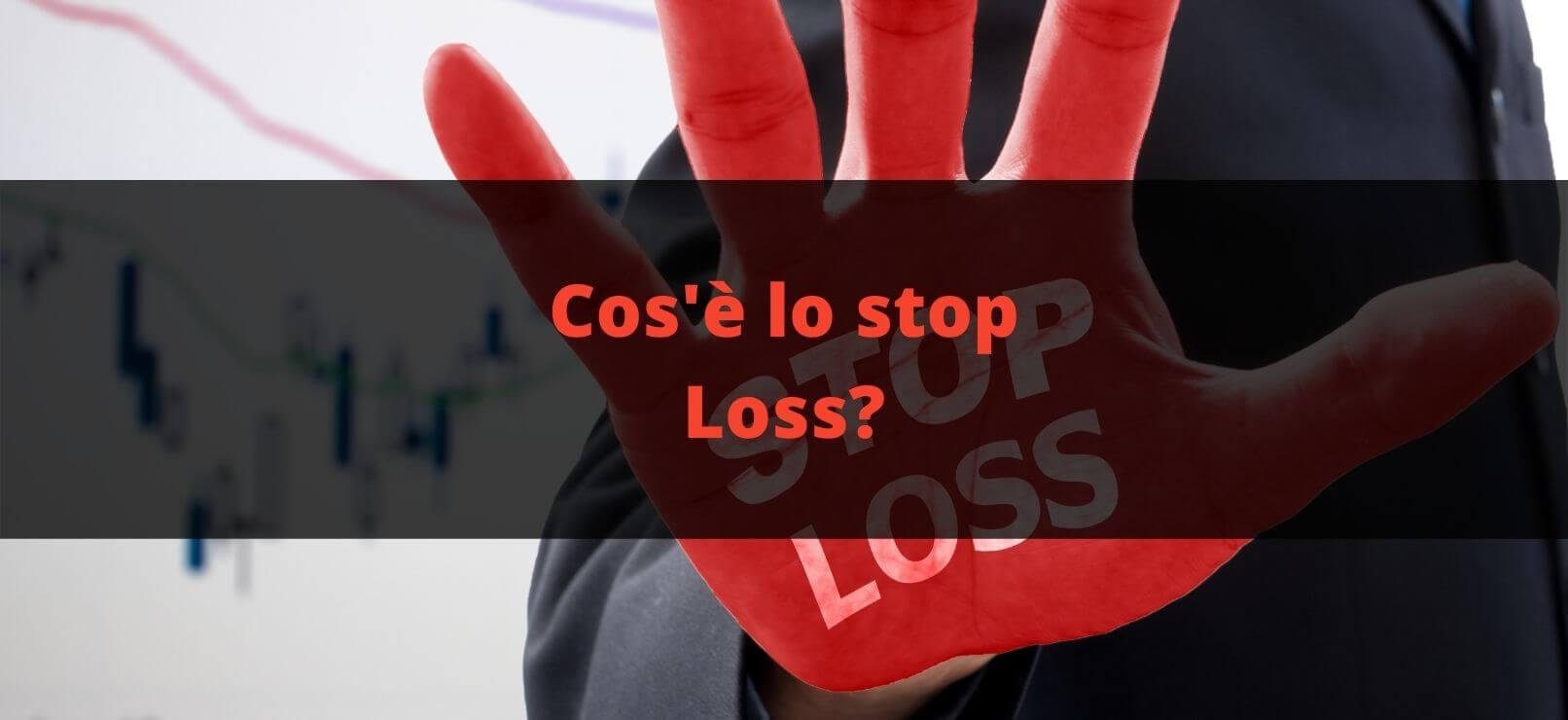 Cos'è lo stop loss?